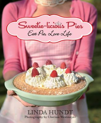 Sweetie-licious Pies By Hundt, Linda/ Kalman & Pabst Photo Group (PHT)